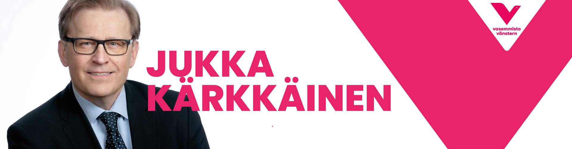 https://www.jukkakarkkainen.fi/wp-content/uploads/2021/05/banneri-jukka-vaali-vasemmisto.jpg